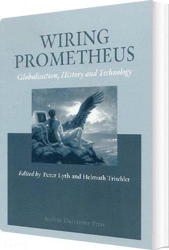 Image of   Wiring Prometheus - Helge Kragh - Bog