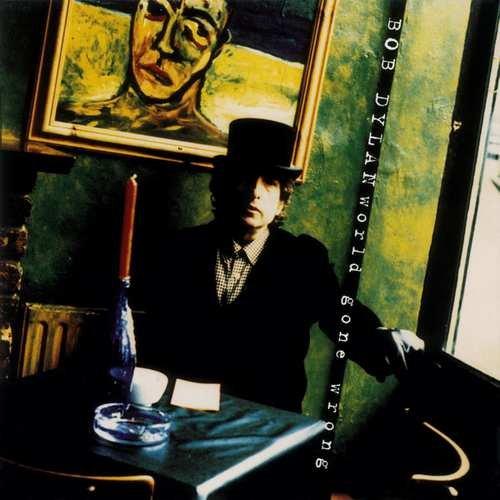 Image of   Bob Dylan - World Gone Wrong - Vinyl / LP