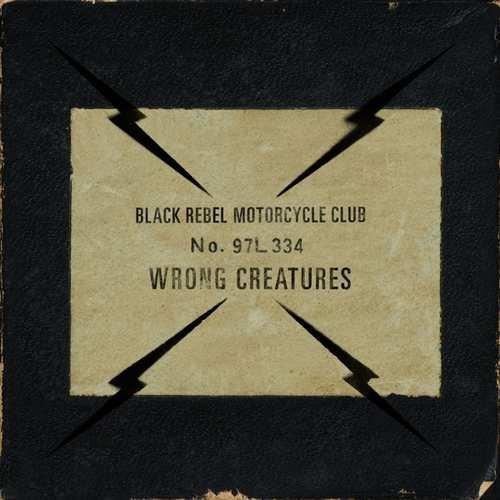 Black Rebel Motorcycle Club - Wrong Creatures - Vinyl / LP