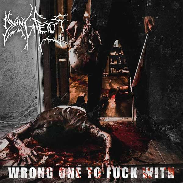 Image of   Dying Fetus - Wrong One To Fuck With - Vinyl / LP