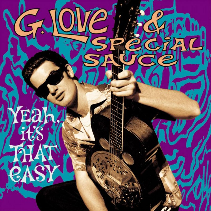 G. Love & Special Sauce - Yeah, Its That Easy - Vinyl / LP