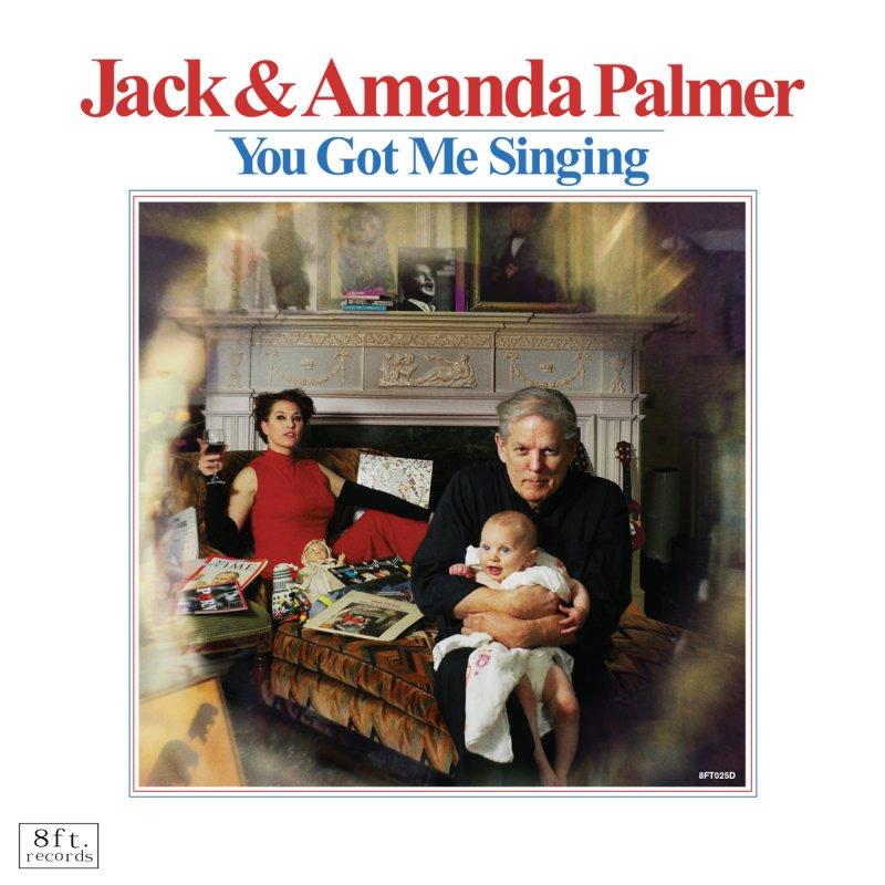 Jack & Amanda Palmer - You Got Me Singing - CD