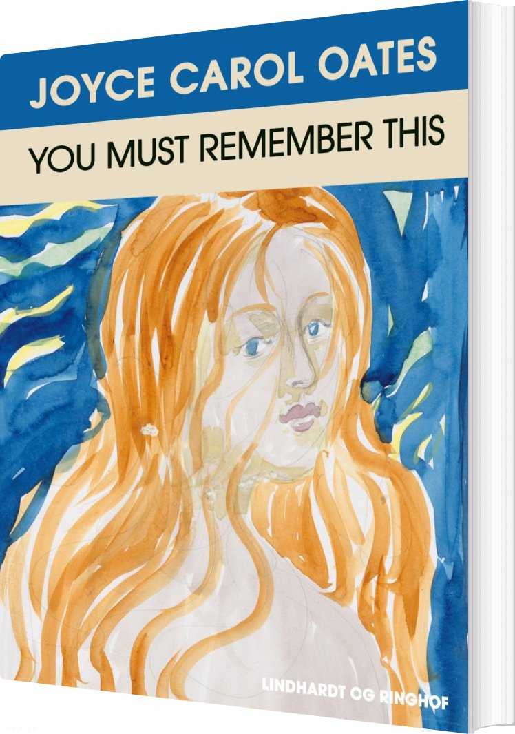 You Must Remember This - Joyce Carol Oates - Bog