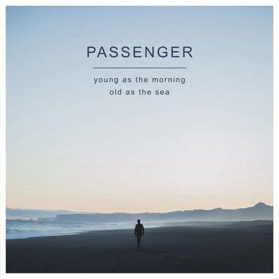 Image of   Passenger - Young As The Morning Old As The Sea - Vinyl / LP