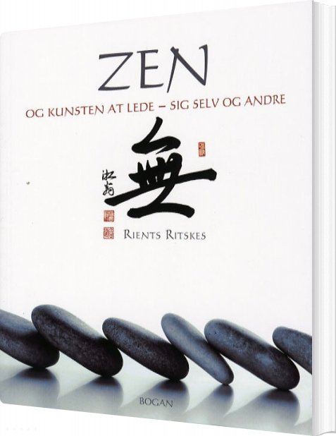 Image of   Zen Og Kunsten At Lede - Sig Selv Og Andre - Rients Ritskes - Bog
