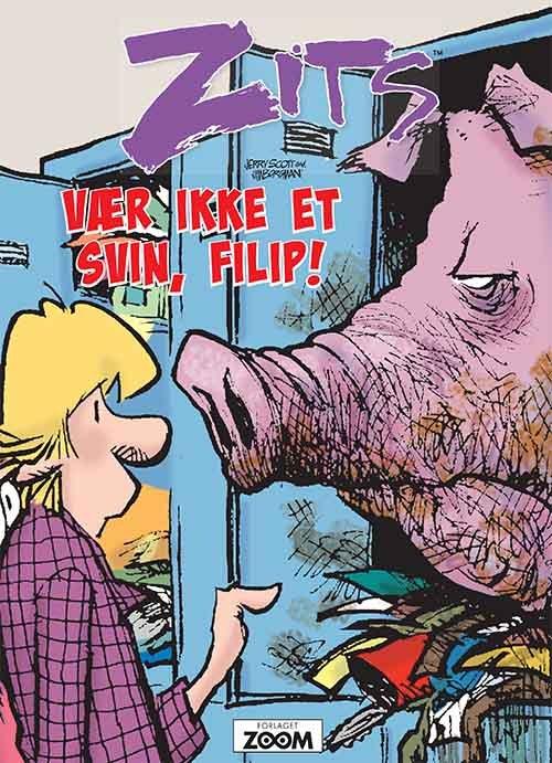 Billede af Zits: Vær Nu Ikke Et Svin, Filip! - Jerry Scott - Tegneserie