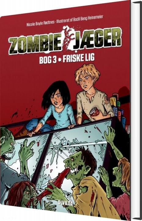 Zombie-jæger 3: Friske Lig - Nicole Boyle Rødtnes - Bog