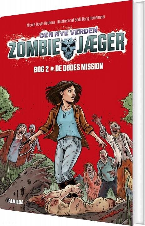 Zombie-jæger - Den Nye Verden 2: De Dødes Mission - Nicole Boyle Rødtnes - Bog