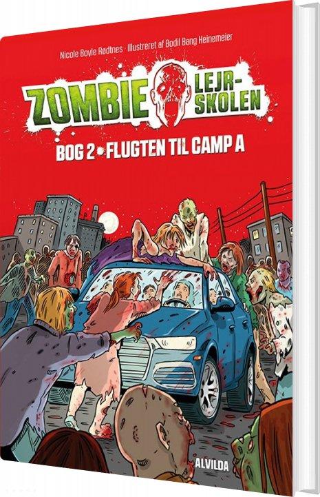 Zombie-lejrskolen 2: Flugten Til Camp A - Nicole Boyle Rødtnes - Bog
