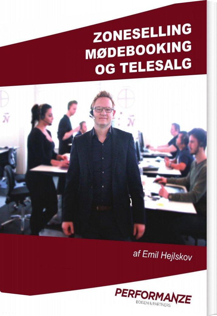Zoneselling, Mødebooking Og Telesalg - Emil Hejlskov - Bog