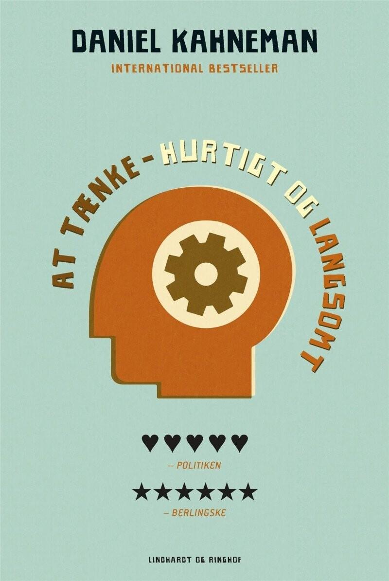 At Tænke Hurtigt Og Langsomt Daniel Kahneman Bog