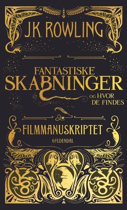 Fantastiske Skabninger Og Hvor De Findes Filmmanuskriptet Af J K Rowling Indbundet Bog Gucca Dk
