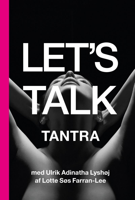 Lets Talk Tantra af Lotte Søs Farran-Lee - Paperback Bog